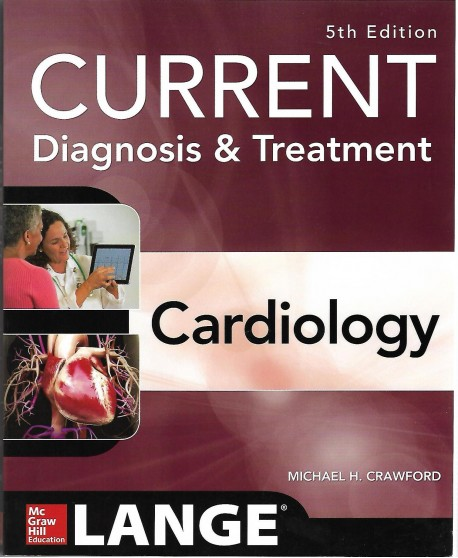 Current Diagnosis and Treatment Cardiology, Fifth Edition by Michael H. Crawford
