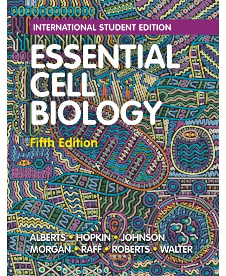 Essential Cell Biology 5th International Student Edition