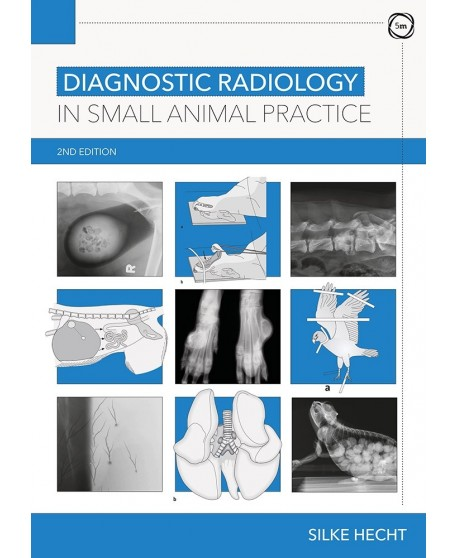 Diagnostic Radiology in Small Animal Practice 2nd Edition