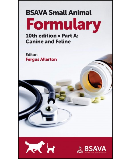 BSAVA Small Animal Formulary, Part A : Canine and Feline 10th Edition