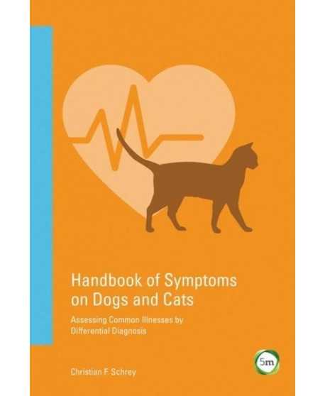 Handbook of Symptoms in Dogs and Cats Assessing Common Illnesses by Differential Diagnosis 3rd edition