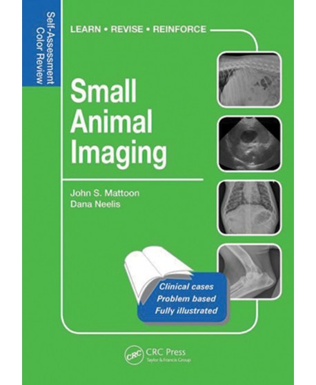 Small Animal Imaging Self-Assessment Review 1st Edition