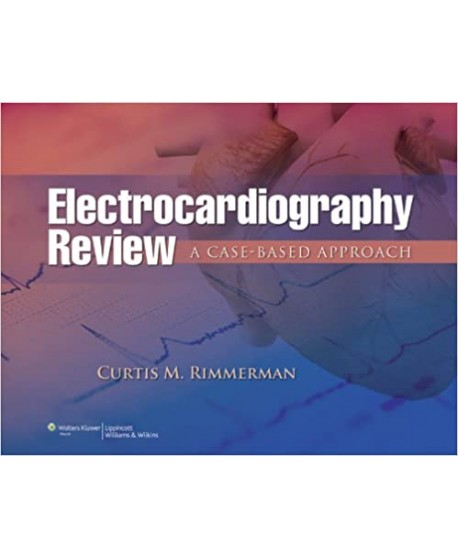 Electrocardiography Review A Case-Based Approach