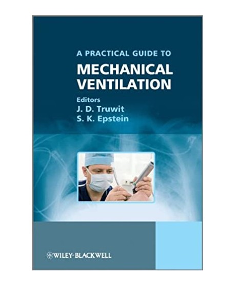 A Practical Guide to Mechanical Ventilation