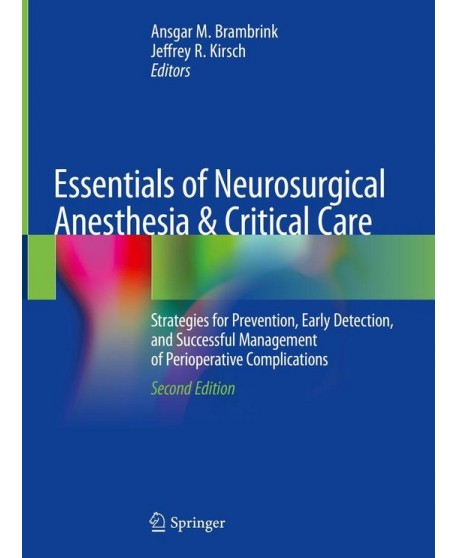 Essentials of Neurosurgical Anesthesia & Critical Care 2nd Edition