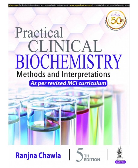 Practical Clinical Biochemistry: Methods and Interpretations