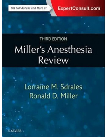 Miller's Anesthesia Review,...