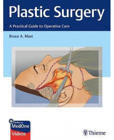 Plastic Surgery: A Practical Guide to Operative Care