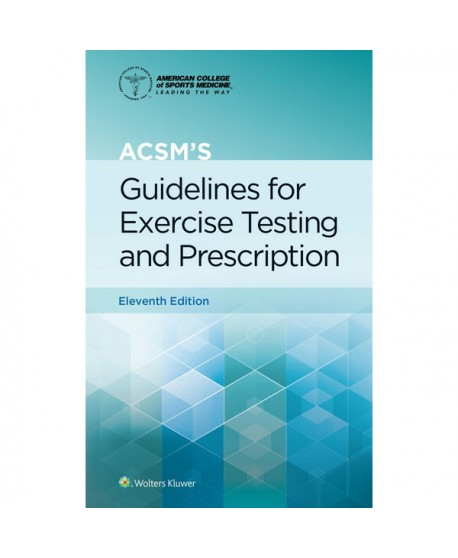 ACSM's Guidelines for Exercise Testing and Prescription Eleventh edition