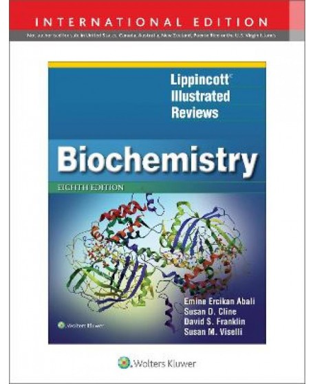 Lippincott Illustrated Reviews: Biochemistry Eighth edition, International Edition Lippincott Illustrated Reviews Series